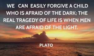 Plato-fear of light